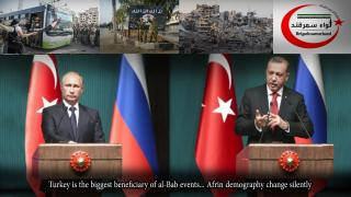 Turkey is the biggest beneficiary of al-Bab events... Afrin demography change silently -1 -