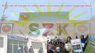 From secret houses to an integrated curriculum of the Kurdish language story