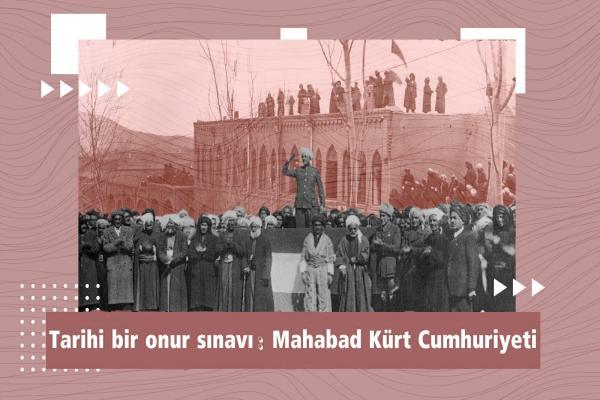 Tarihi bir onur sınavı: Mahabad Kürt Cumhuriyeti